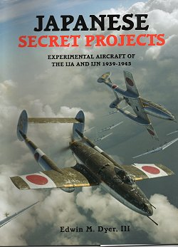 Japanese Secret Projects, Edwin M. Dyer III, Midland Publishing